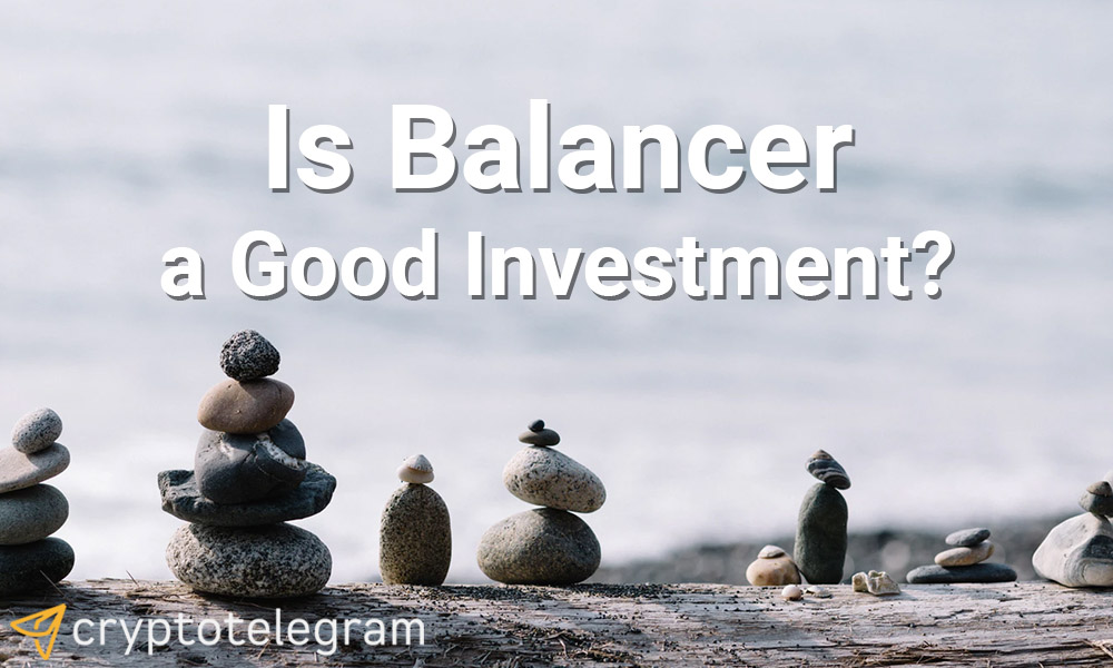 Is Balancer a Good Investment cover