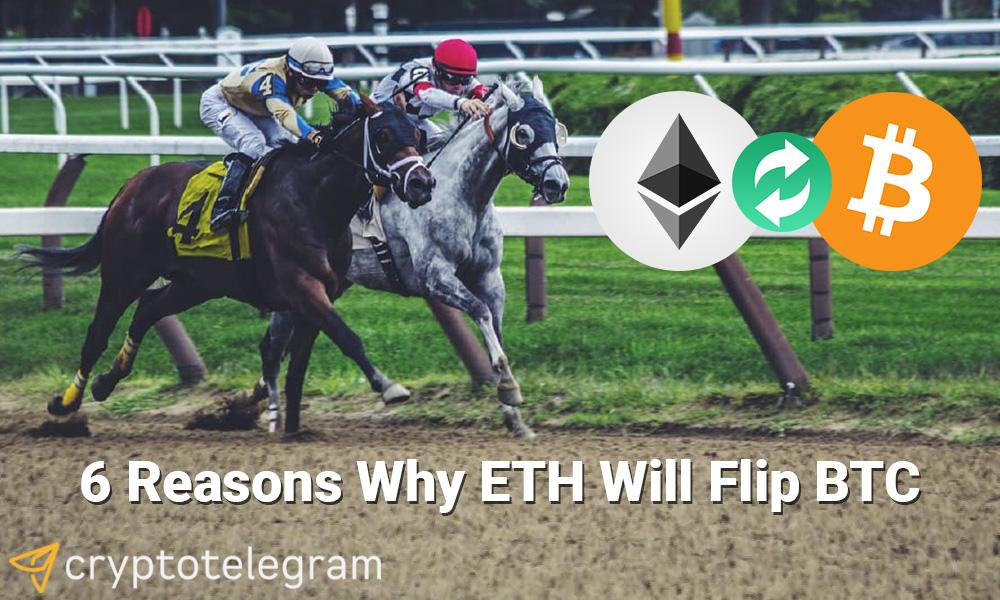 Reasons Why ETH Will Flip BTC