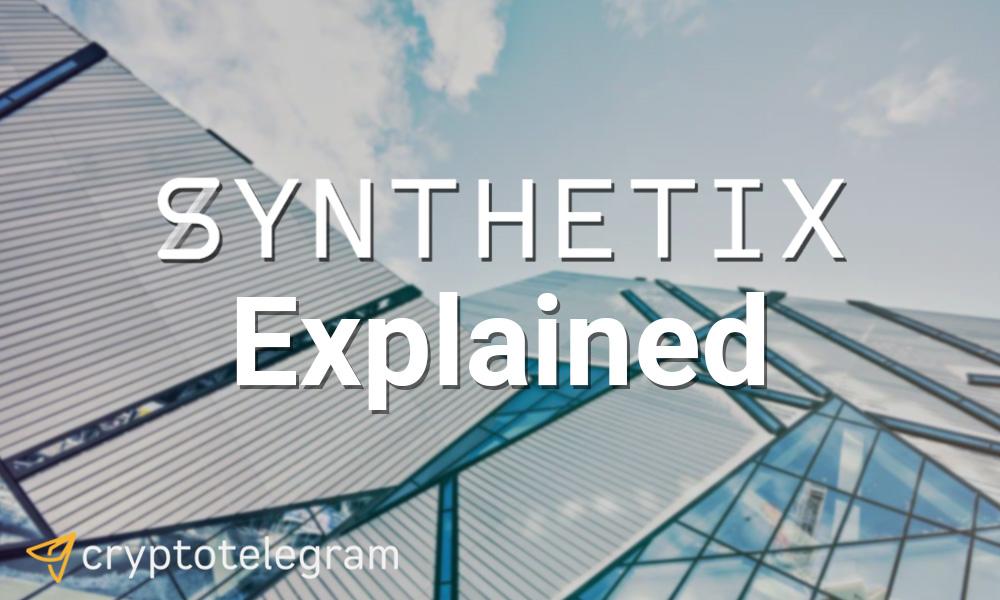 Synthetix Explained cryptotelegram