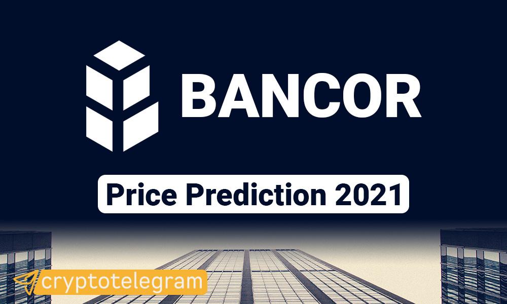 Bancor BNT Price Prediction 2021