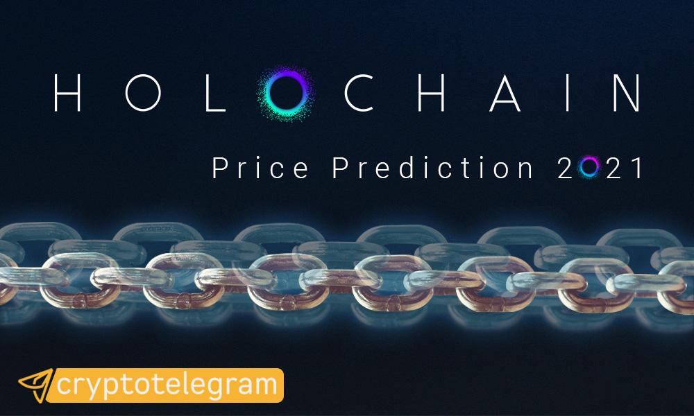Holochain Price Prediction 2021