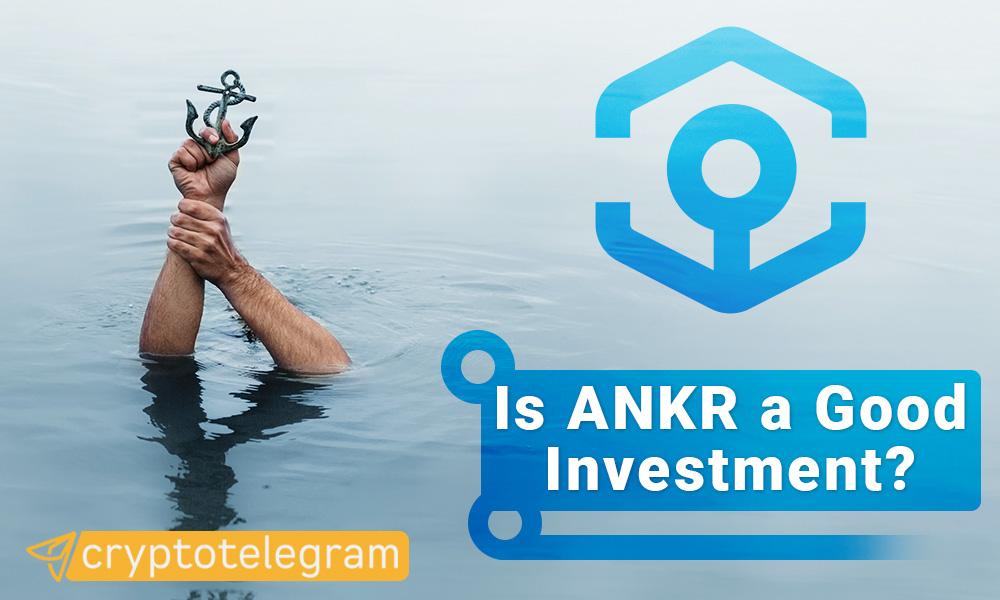 ANKR Good Investment