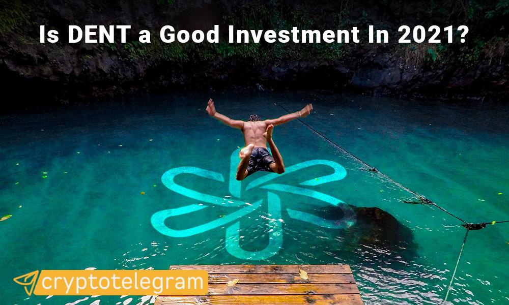 DENT Good Investment