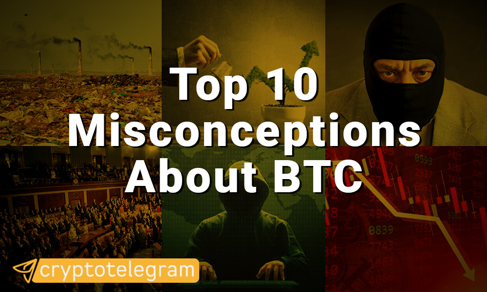 Top 10 Misconceptions About BTC