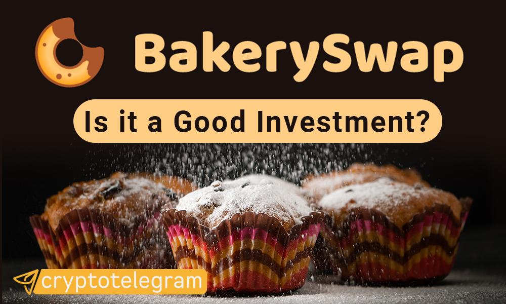 BakerySwap Good Investment
